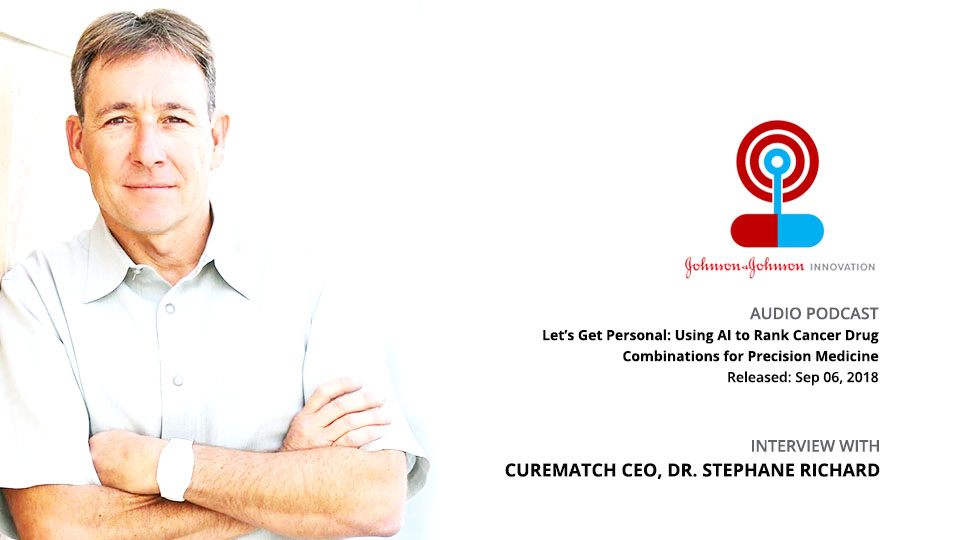 J&J Innovation Podcast Features CureMatch CEO Stephane Richard